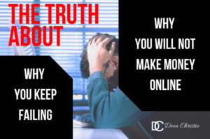 Make Money Online Truth Why You Fail